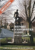 Before Endeavours Fade guidebook to the Western Front battlefields by the late Rose Coombs, MBE.