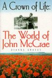 Cover of A Crown of Life - The World of John McCrae.